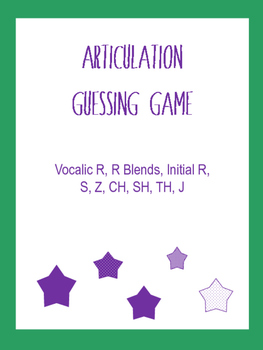 Articulation Guessing Game (Like CatchPhrase): R, Vocalic R, SH, CH, J, TH, Z, S