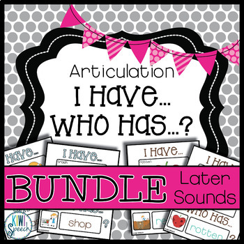 Articulation I Have Who Has Game: Later Sounds BUNDLE