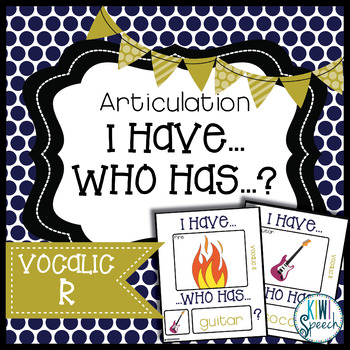 Articulation I Have Who Has Game: Vocalic R