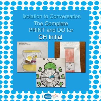 Articulation - Isolation to Conversation - CH Initial