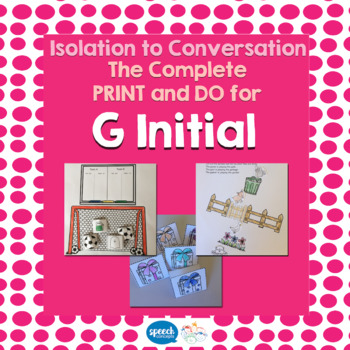 Articulation - Isolation to Conversation - G Initial