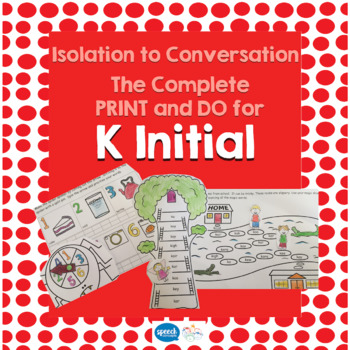 Articulation - Isolation to Conversation - K Initial