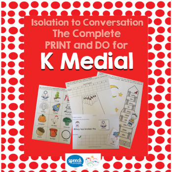 Articulation - Isolation to Conversation - K Medial
