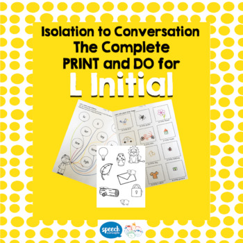 Articulation - Isolation to Conversation - L Initial