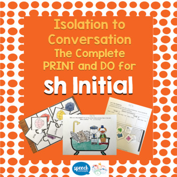 Articulation - Isolation to Conversation - SH Initial