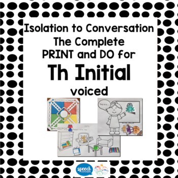 Articulation - Isolation to Conversation - TH Voiced Initial