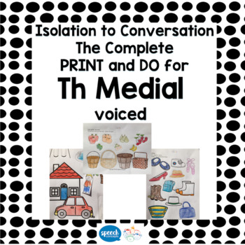 Articulation - Isolation to Conversation - TH Voiced Medial
