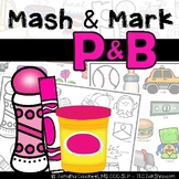 P & B Articulation: Mash & Mark