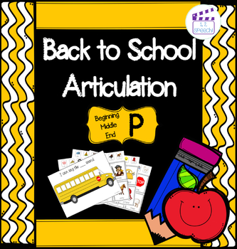 Articulation P - Back to School Theme