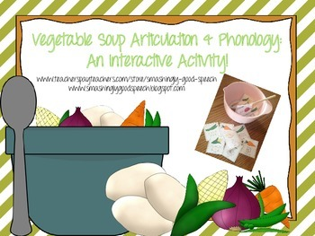 Articulation & Phonology Vegetable Soup: An Interactive Activity!
