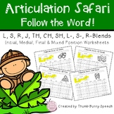 Articulation Safari - Follow the Word (L, S, R, J, TH, CH, SH & Blends)