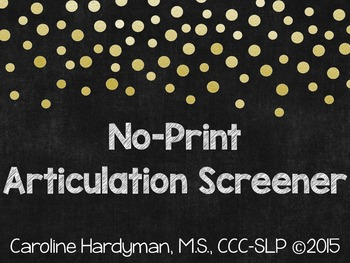 Articulation Screener - No Print!
