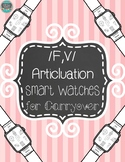 Articulation Smart Watches for Carryover /f-v/