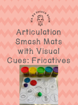 Articulation Smash Mats: /f, v, s, z, sh, th/ With Visual Cues