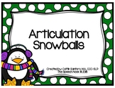 Articulation Snowballs