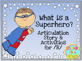 "Articulation Story & Activities for /R/:  ""What is a Superhero"" Book"