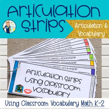 Articulation Strips Using Classroom Vocabulary:  Math K-2