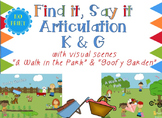 Find it, Say it Articulation: K & G with visual scenes