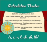 Articulation Theater -  Scripts for /s/, /z/, /r/, /l/, /ch/, /sh/, /th/