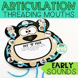 Articulation Threading Mouths EARLY sounds