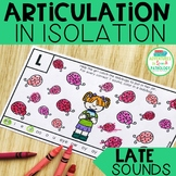 Articulation in Isolation Late Sounds