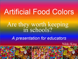 Artificial Food Colors: A presentation for educators