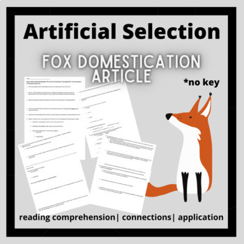 Artificial Selection: Silver Fox Domestication article and questions