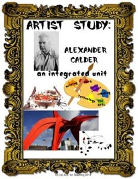 Artist Study:  Alexander Calder Complete Integrated Unit (CCSS Aligned)