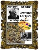 Artist Study:  Jackson Pollock Complete Integrated Unit (CCSS Aligned)