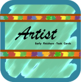Artist - Early Finisher Task Cards