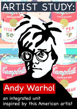 Artist Study:  Andy Warhol Complete Integrated Unit (CCSS Aligned)