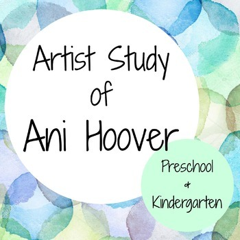 Artist Study of Ani Hoover