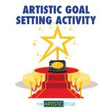 Artistic Goal Setting Activity (Art, Music, Drama & Dance)