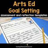 Goal Setting Sheets For Students - Arts Ed Assessment and Reflection