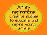 Artsy Inspirations: Creative quotes to educate and inspire young artists