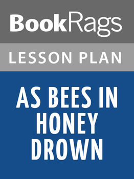 As Bees in Honey Drown Lesson Plans