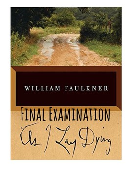 As I Lay Dying by William Faulkner Final Examination (Answer Key included)