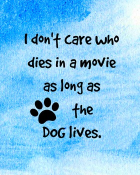 As Long As the Dog Lives Poster- Just for fun