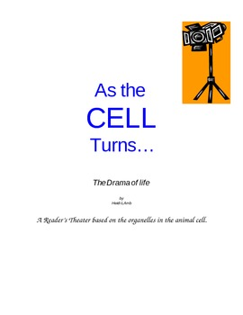 As The Cell Turns - The Drama of Life -Science Reader's Theater Script
