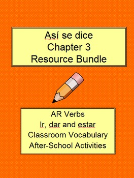 Así se dice Level 1, Chapter 3 Resource Bundle AR Verbs, Ir, Dar, Estar