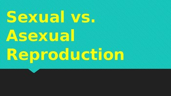 Asexual vs. Sexual Reproduction