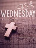 Ash Wednesday & Lent {A Flip Book}