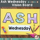 Ash Wednesday Vision Board for Lent