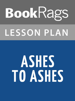 Ashes to Ashes:  Lesson Plans