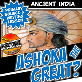 Ashoka the Great? Ancient India Activity Writing and Literacy Lesson Plan