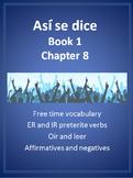 Así se dice Level 1 Chapter 8 Resource BUNDLE: ER/IR Preterite and Free Time