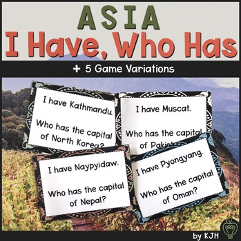 Asia: Countries and Capitals- I Have, Who Has