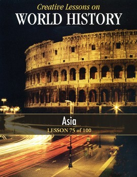 Asia (Geography/Culture/Economy/History/Etc.) WORLD HISTORY LESSON 75/100
