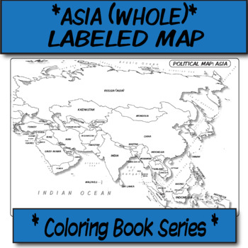 Asia (WHOLE) Political Map (Labeled) **Coloring Book Series**