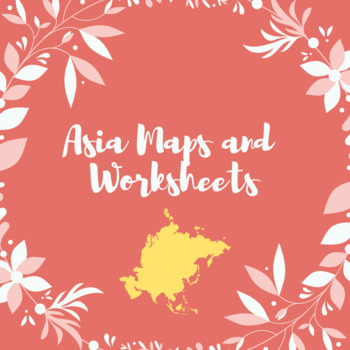 Asia maps and worksheets